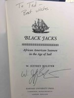 BLACK JACKS: African American Seamen in the Age of Sail. by Bolster, W. Jeffrey
