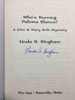 WHO'S BURNING PALOMA BLANCA? A John & Mary Bolt Mystery. by Bingham, Linda S.
