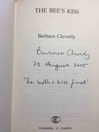 THE BEE'S KISS. by Cleverly, Barbara.