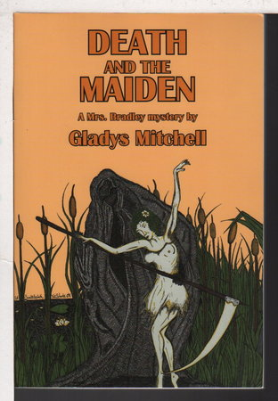 DEATH AND THE MAIDEN: A Mrs Bradley Mystery. by Mitchell, Gladys (1901-1983.)