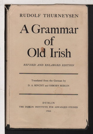 A GRAMMAR OF OLD IRISH: Revised and Enlarged Edition. by Thurneysen, Rudolf.