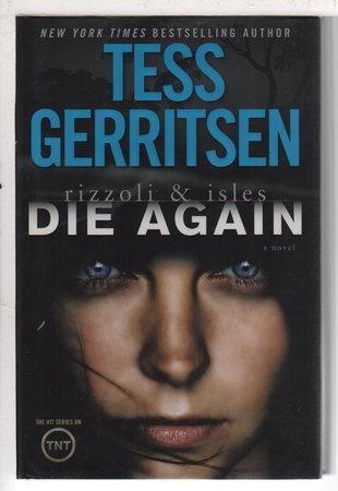 DIE AGAIN. by Gerritsen, Tess.