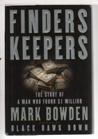 FINDERS KEEPERS. by Bowden, Mark.