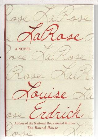 LAROSE. by Erdrich, Louise.