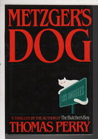 METZGER'S DOG. by Perry, Thomas.