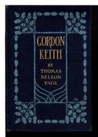 GORDON KEITH. by Page, Thomas Nelson, 1853-1922.