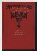 TANTE . by Sedgwick, Anne Douglas (Mrs Basil de Selincourt, 1873-1935.)