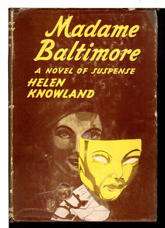 MADAME BALTIMORE. by Knowland, Helen.