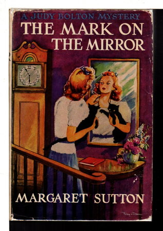 THE MARK ON THE MIRROR: A Judy Bolton Mystery, #15. by Sutton, Margaret
