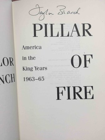 PILLAR OF FIRE: AMERICA IN THE KING YEARS 1963-65. by [King, Martin Luther] Branch, Taylor.