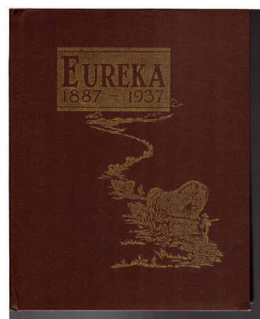 EUREKA 1887-1937 by Federal Writers Project, edited by; L. E. Falk, Supervisor.