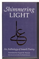 THE SHIMMERING LIGHT: An Anthology of Isma'ili Poems. by Kassam, Kutub, editor. Translated By Faquir M. Hunzai.