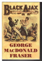 BLACK AJAX. by Fraser, George MacDonald.