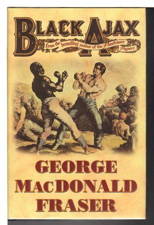 BLACK AJAX. by Fraser, George MacDonald.