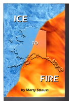 ICE TO FIRE. by Strauss, Marty.