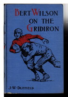 BERT WILSON ON THE GRIDIRON. by Duffield, J. W. (John Williams Duffield, 1859-1946)