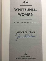 WHITE SHELL WOMAN: A Charlie Moon Mystery. by Doss, James D.