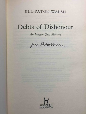 DEBTS OF DISHONOUR: An Imogen Quy Mystery. by Walsh, Jill Paton.