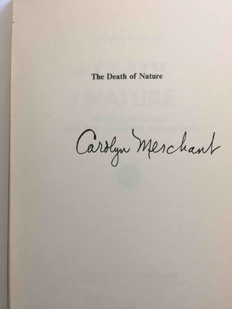 THE DEATH OF NATURE: Women, Ecology, and the Scientific Revolution. by Merchant, Carolyn.