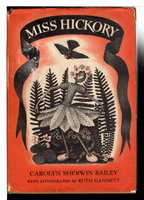 MISS HICKORY. by Bailey, Carolyn Sherwin (1875-1961), Illustrated by Ruth Gannett.