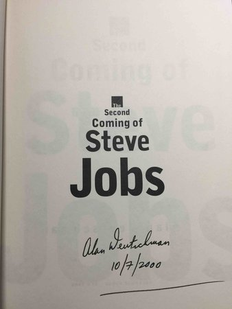 THE SECOND COMING OF STEVE JOBS. by Deutschman, Alan.