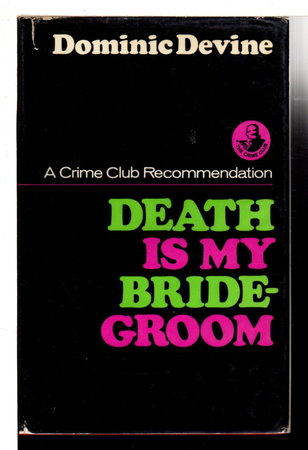 DEATH IS MY BRIDEGROOM . by Devine, Dominic (David McDonald Devine, 1920-1980)