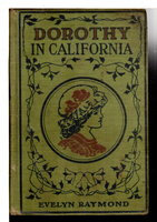 DOROTHY IN CALIFORNIA, #6 in series. by Raymond, Evelyn (1843-1910)