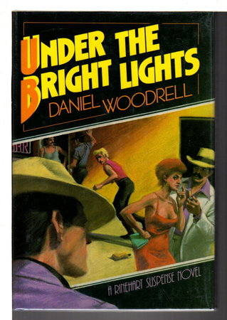 UNDER THE BRIGHT LIGHTS. by Woodrell, Daniel.
