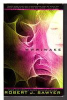 WWW: WAKE. by Sawyer, Robert J.