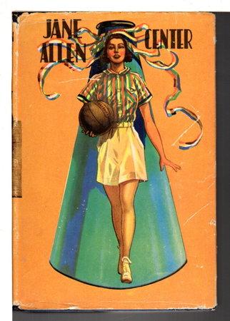 JANE ALLEN: CENTER. by Bancroft, Edith.