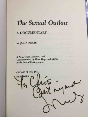 THE SEXUAL OUTLAW: A Documentary. by Rechy, John