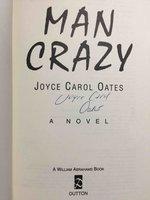 MAN CRAZY: A Novel. by Oates, Joyce Carol.