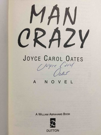 MAN CRAZY: A Novel. by Oates, Joyce Carol.