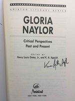 GLORIA NAYLOR: CRITICAL PERSPECTIVES PAST AND PRESENT. by (Naylor, Gloria) Gates, Henry Louis Jr. and Appiah, K. A., editors.