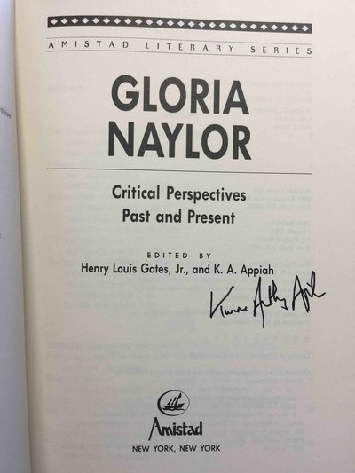 GLORIA NAYLOR: CRITICAL PERSPECTIVES PAST AND PRESENT. by (Naylor, Gloria) Gates, Henry Louis Jr. and Appiah, K. A.