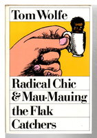 RADICAL CHIC AND MAU-MAUING THE FLAK CATCHERS. by Wolfe, Tom.