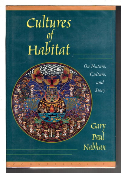 CULTURES OF HABITAT: On Nature, Culture, and Story. by Nabhan, Gary Paul.