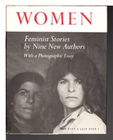 WOMEN: Feminist Stories By Nine New Authors. by Barker, Mildred; Margaret Lamb, Elizabeth Fisher, Mary Rouse, Irini Nova, Mariette Ollier, May Swenson, Sylvia Berkman, Helen Neville, and Susan Griffin.