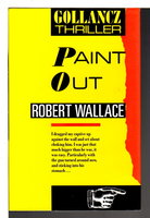 PAINT OUT. by Wallace, Robert [pseudonym of Robin Wallace-Crabbe]
