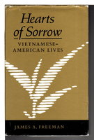 HEARTS OF SORROW: Vietnamese-American Lives. by Freeman, James.