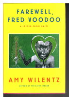FAREWELL, FRED VOODOO: A Letter from Haiti. by Wilentz, Amy.