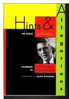 HINTS & ALLEGATIONS: The World (in Poetry and Prose) According to William M. Kunstler. by Kunstler, William M.; Allen Ginsberg, foreword.