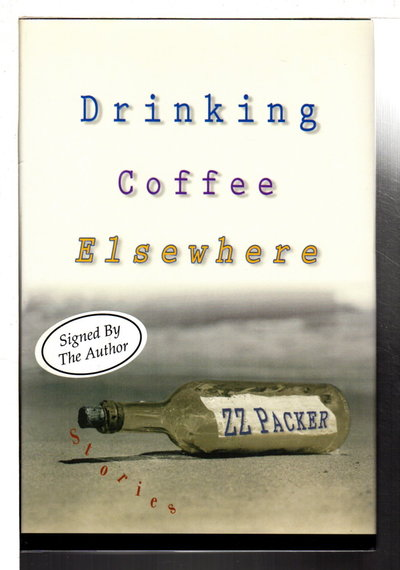 DRINKING COFFEE ELSEWHERE. by Packer, Z. Z.