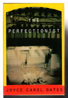 THE PERFECTIONIST and Other Plays, by Oates, Joyce Carol.