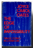 THE EDGE OF IMPOSSIBILITY: Tragic Forms in Literature. by Oates, Joyce Carol.