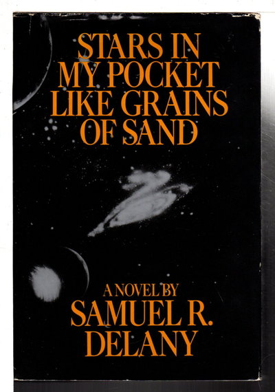 STARS IN MY POCKET LIKE GRAINS OF SAND. by Delany, Samuel R.