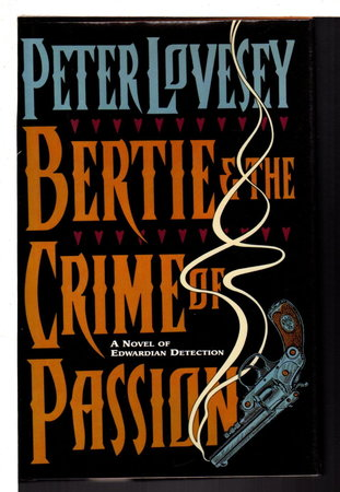 BERTIE AND THE CRIME OF PASSION. by Lovesey, Peter