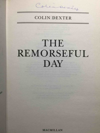 THE REMORSEFUL DAY. by Dexter, Colin.