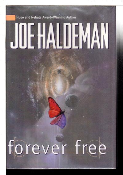FOREVER FREE. by Haldeman, Joe.