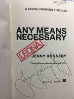 ANY MEANS NECESSARY: A Leona Lindberg Thriller. by Rogneby, Jenny.